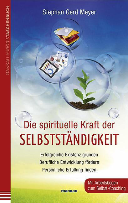 Die spirituelle Kraft der Selbstständigkeit, Foto: Stephan Gerd Meyer